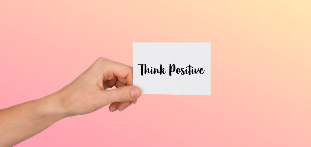 think positive - how to turn a negative into a positive